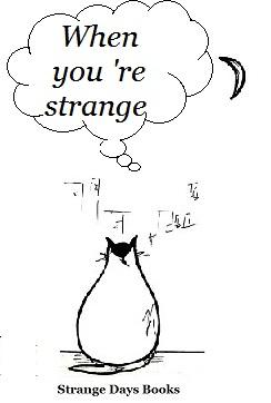 Αυτή η εικόνα δεν έχει ιδιότητα alt. Το όνομα του αρχείου είναι when-you-are-strange.jpg